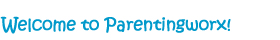 Welcome to Parentingworx]]